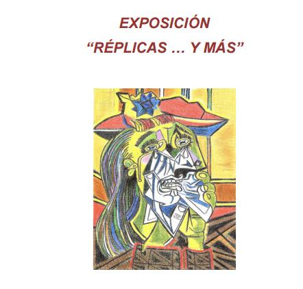 """Exposición  """"RÉPLICAS …Y MÁS"""""""